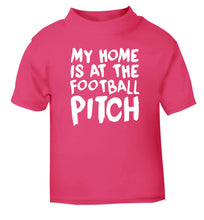 My home is at the football pitch pink Baby Toddler Tshirt 2 Years