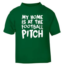 My home is at the football pitch green Baby Toddler Tshirt 2 Years