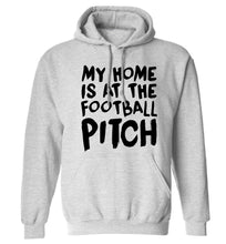 My home is at the football pitch adults unisex grey hoodie 2XL