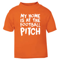 My home is at the football pitch orange Baby Toddler Tshirt 2 Years