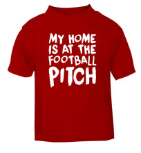 My home is at the football pitch red Baby Toddler Tshirt 2 Years