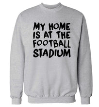My home is at the football stadium Adult's unisex grey Sweater 2XL