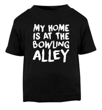 My home is at the bowling alley Black Baby Toddler Tshirt 2 years