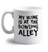 My home is at the bowling alley right handed white ceramic mug