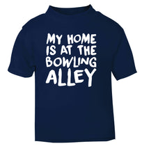 My home is at the bowling alley navy Baby Toddler Tshirt 2 Years