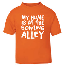 My home is at the bowling alley orange Baby Toddler Tshirt 2 Years