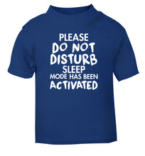 Please do not disturb sleeping mode has been activated blue Baby Toddler Tshirt 2 Years