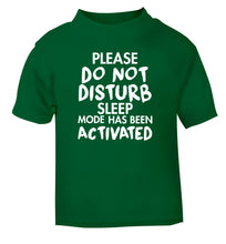 Please do not disturb sleeping mode has been activated green Baby Toddler Tshirt 2 Years