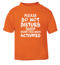 Please do not disturb sleeping mode has been activated orange Baby Toddler Tshirt 2 Years