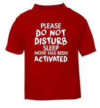 Please do not disturb sleeping mode has been activated red Baby Toddler Tshirt 2 Years