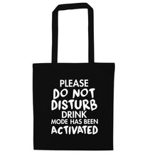 Please do not disturb drink mode has been activated black tote bag