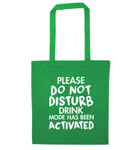 Please do not disturb drink mode has been activated green tote bag