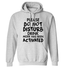 Please do not disturb drink mode has been activated adults unisex grey hoodie 2XL