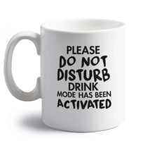 Please do not disturb drink mode has been activated right handed white ceramic mug