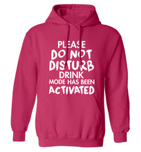 Please do not disturb drink mode has been activated adults unisex pink hoodie 2XL