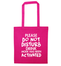Please do not disturb drink mode has been activated pink tote bag