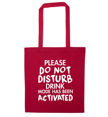 Please do not disturb drink mode has been activated red tote bag
