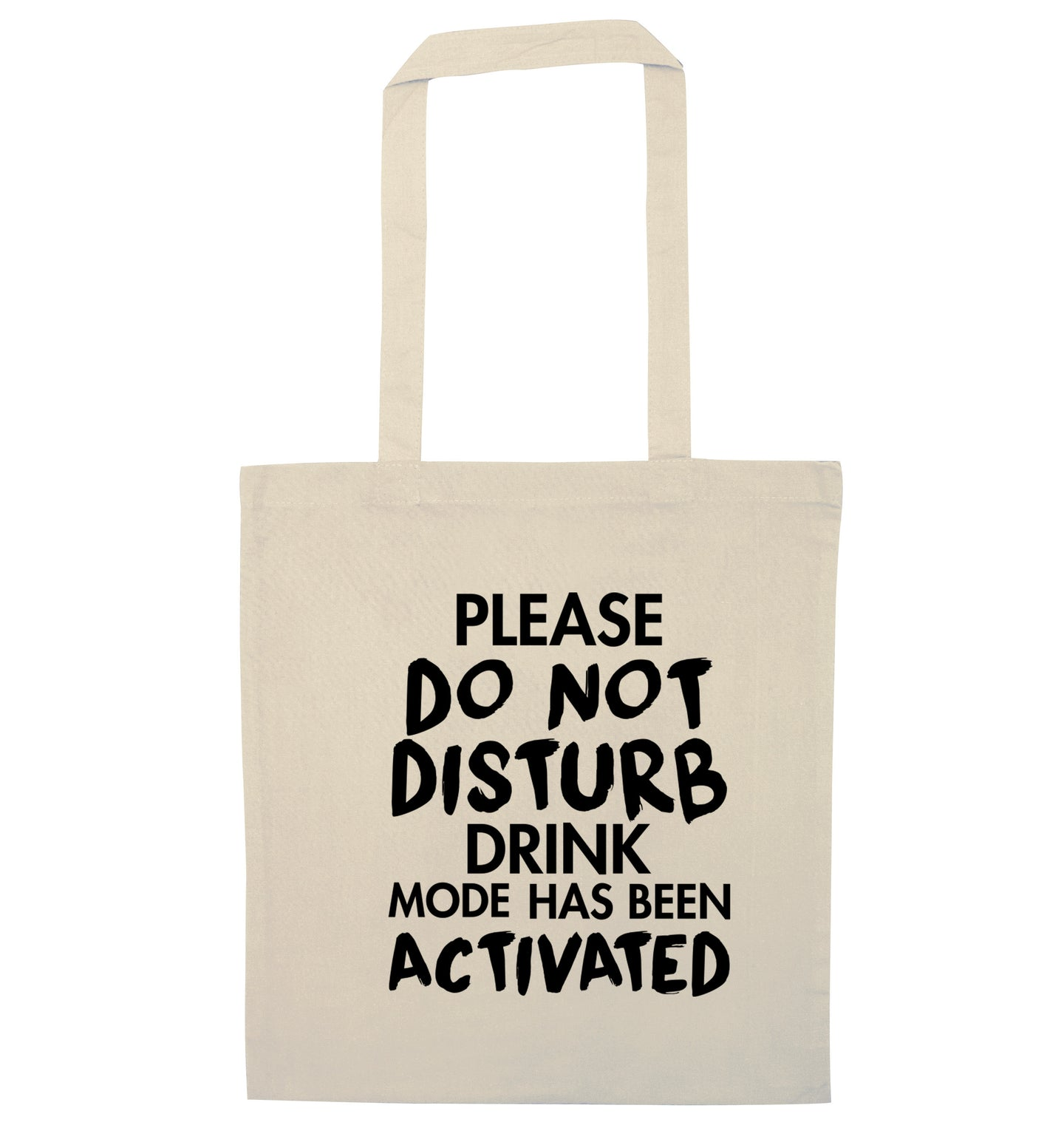 Please do not disturb drink mode has been activated natural tote bag
