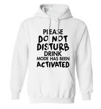 Please do not disturb drink mode has been activated adults unisex white hoodie 2XL