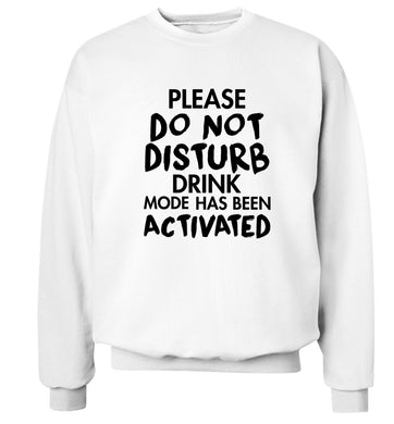 Please do not disturb drink mode has been activated Adult's unisex white Sweater 2XL