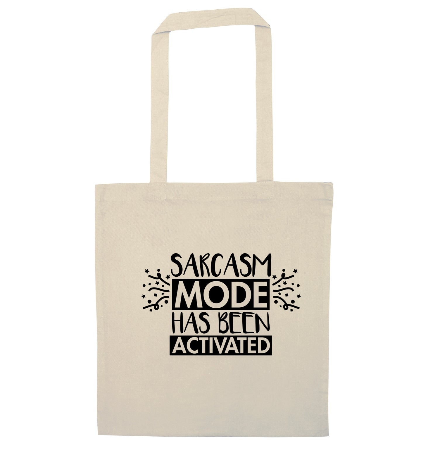 Sarcarsm mode has been activated natural tote bag