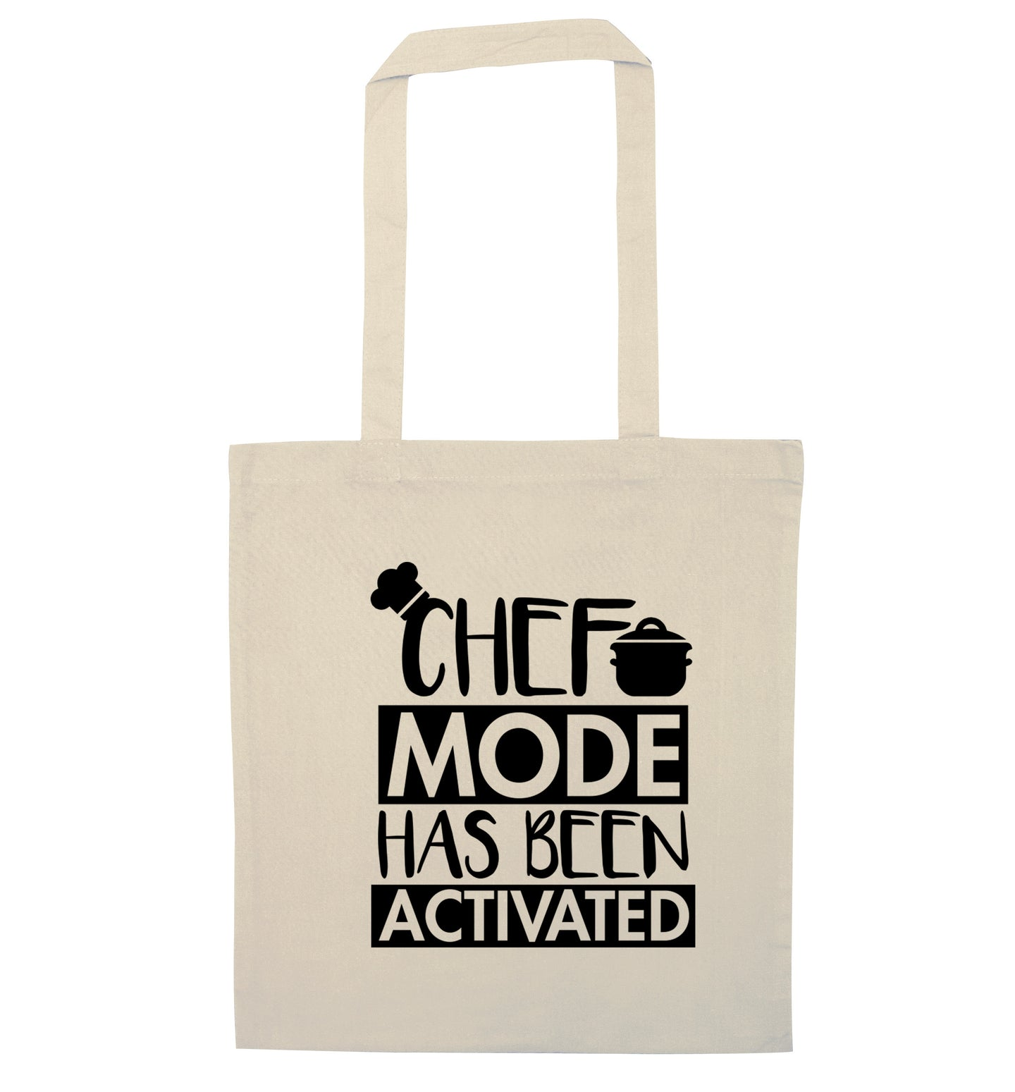 Chef mode has been activated natural tote bag