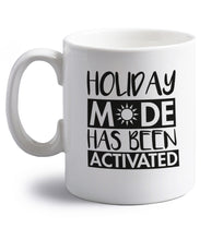 Holiday mode has been activated right handed white ceramic mug
