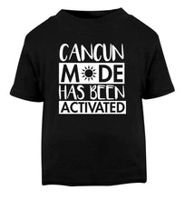 Cancun mode has been activated Black Baby Toddler Tshirt 2 years