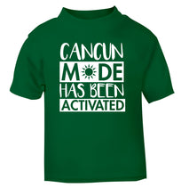 Cancun mode has been activated green Baby Toddler Tshirt 2 Years