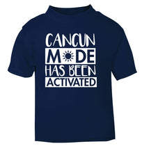 Cancun mode has been activated navy Baby Toddler Tshirt 2 Years