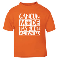 Cancun mode has been activated orange Baby Toddler Tshirt 2 Years