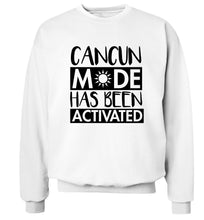 Cancun mode has been activated Adult's unisex white Sweater 2XL