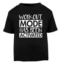 Workout mode has been activated Black Baby Toddler Tshirt 2 years