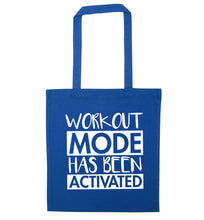 Workout mode has been activated blue tote bag