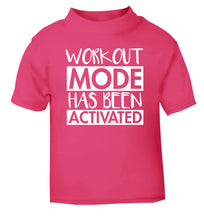 Workout mode has been activated pink Baby Toddler Tshirt 2 Years