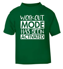 Workout mode has been activated green Baby Toddler Tshirt 2 Years