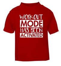 Workout mode has been activated red Baby Toddler Tshirt 2 Years