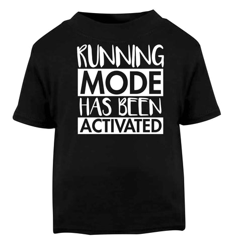 Running mode has been activated Black baby toddler Tshirt 2 years