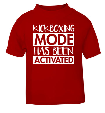Kickboxing mode activated red Baby Toddler Tshirt 2 Years