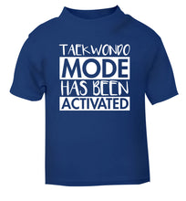 Taekwondo mode activated blue Baby Toddler Tshirt 2 Years