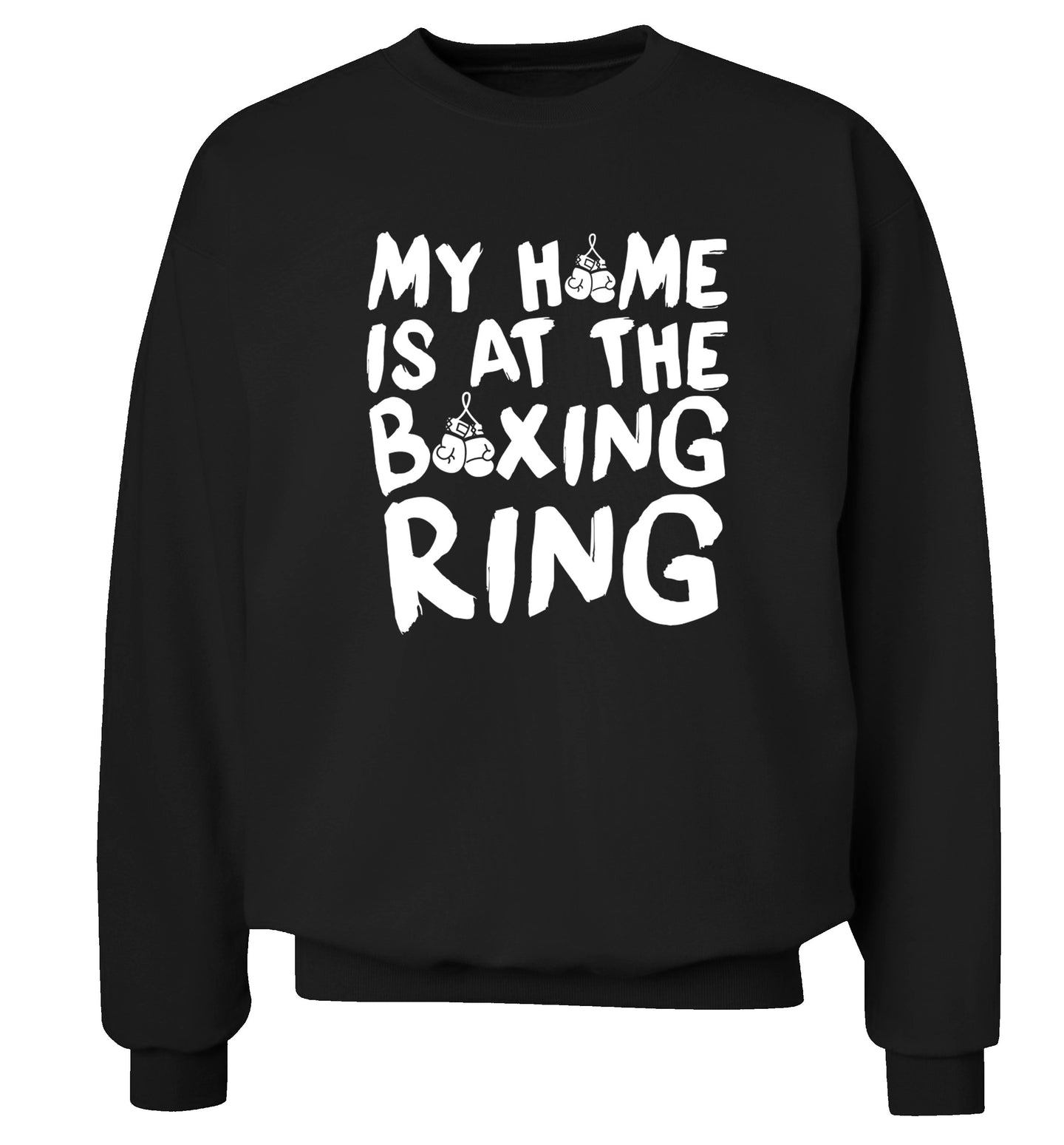My home is at the boxing ring Adult's unisex black Sweater 2XL