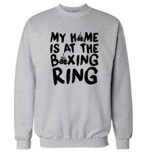 My home is at the boxing ring Adult's unisex grey Sweater 2XL