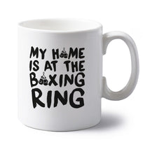 My home is at the boxing ring left handed white ceramic mug