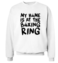 My home is at the boxing ring Adult's unisex white Sweater 2XL