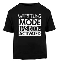 Wresting mode activated Black Baby Toddler Tshirt 2 years