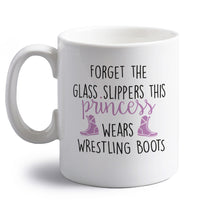 Forget the glass slippers this princess wears wrestling boots right handed white ceramic mug