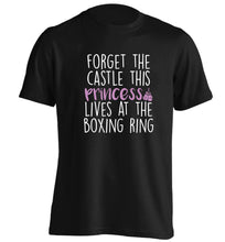 Forget the castle this princess lives at the boxing ring adults unisex black Tshirt 2XL