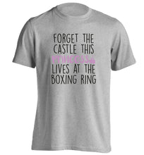 Forget the castle this princess lives at the boxing ring adults unisex grey Tshirt 2XL