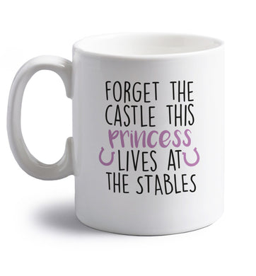Forget the castle this princess lives at the stables right handed white ceramic mug