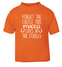 Forget the castle this princess lives at the stables orange Baby Toddler Tshirt 2 Years